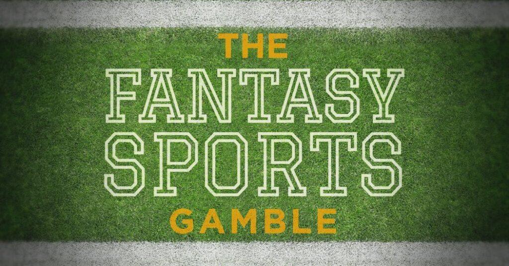 The Fantasy Sports Gamble